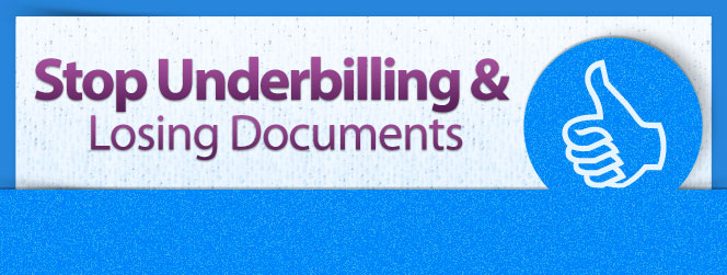 Stop under billing & Losing documents